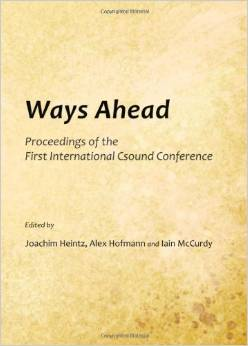 Ways Ahead - The Proceedings of the First International Csound Conference